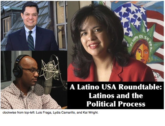 A Latino USA Roundtable: Latinos and the Political Process