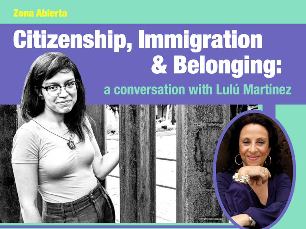 Citizenship and belonging: a conversation with Lulú Martínez