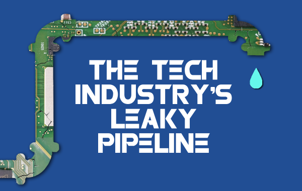 The Tech Industry's Leaky Pipeline